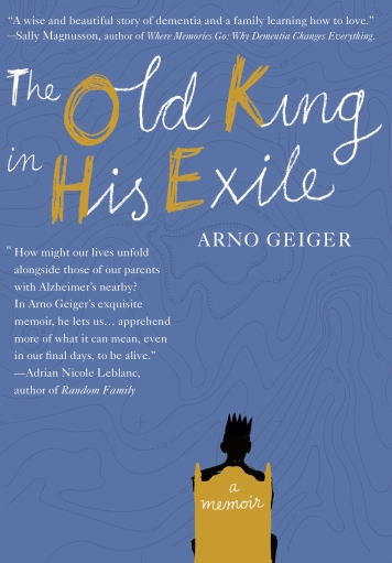 the-old-king-in-his-exile-by-arno-geiger-9781632061065