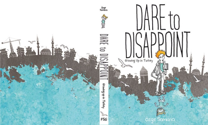 'Dare to Disappoint: Growing Up In Turkey'