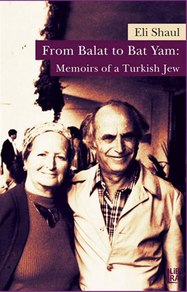 'From Balat to Bat Yam: Memoirs of a Turkish Jew' by Eli Shaul