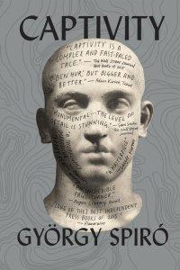 Captivity,+by+György+Spiró+-+paperback+-+9781632061416