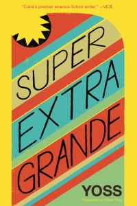 Super+Extra+Grande,+by+Yoss+-+9781632060563