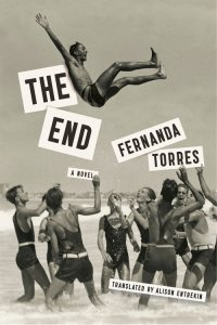 The+End,+by+Fernanda+Torres+-+9781632061218