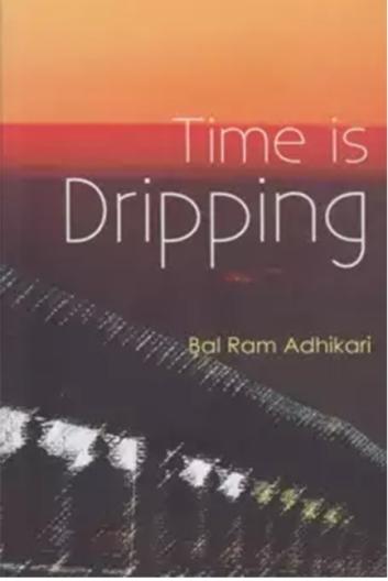 time-is-dripping-bal-ram-adhikari